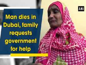 News video: Man dies in Dubai, family requests government for help