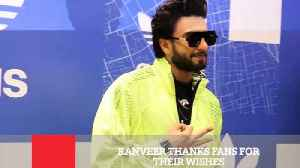 News video: Ranveer Thanks Fans For Their Wishes