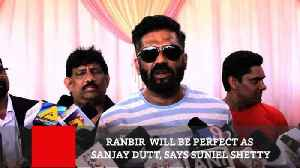 News video: Ranbir  Will Be Perfect As Sanjay Dutt, Says Suniel Shetty