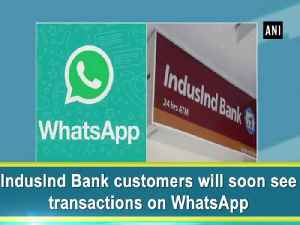 News video: IndusInd Bank customers will soon see transactions on WhatsApp