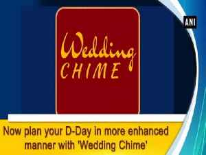 News video: Now plan your D-Day in more enhanced manner with 'Wedding Chime'