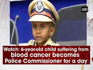 News video: Watch: 6-year-old child suffering from blood cancer becomes Police Commissioner for a day