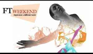 News video: 'Experience a different world' with FT Weekend