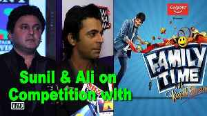 News video: Sunil & Ali on Competition with Kapil's show