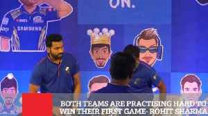 News video: Both Teams Are Practising Hard To Win Their First Game  Rohit Sharma