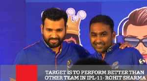 News video: Target Is To Perform Better Than Other Team In IPL 11 : Rohit Sharma