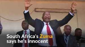 News video: South Africa's Zuma maintains innocence following court appearance