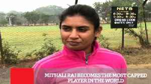 News video: Mithali Raj Becomes The Most Capped Player In The World