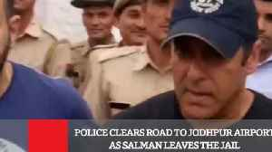News video: Police Clears Road To Jodhpur Airport As Salman Leaves The Jail