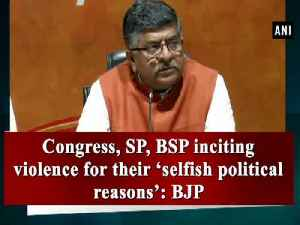 Congress, SP, BSP inciting violence for their 'selfish political reasons': BJP [Video]
