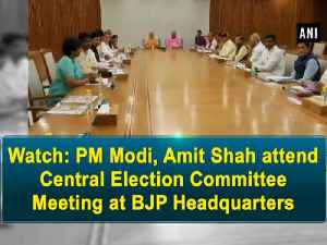 News video: Watch: PM Modi, Amit Shah attend Central Election Committee Meeting at BJP Headquarters