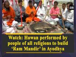 News video: Watch: Hawan performed by people of all religions to build 'Ram Mandir' in Ayodhya