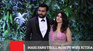 News video: Mahi Fans Troll Rohit's Wife Ritika