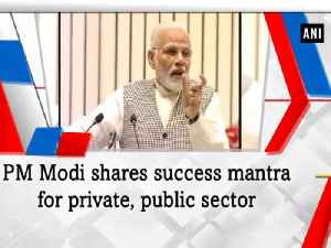 News video: PM Modi shares success mantra for private, public sector