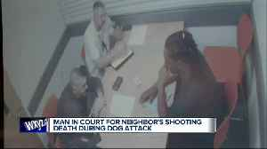 News video: Man in court for neighbor's shooting death during dog attack