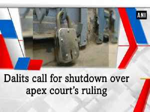 News video: Dalits call for shutdown over apex court's ruling