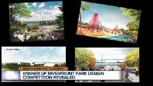 News video: Winner of West Riverfront Design competition to be announced