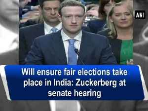 News video: Will ensure fair elections take place in India: Zuckerberg at senate hearing