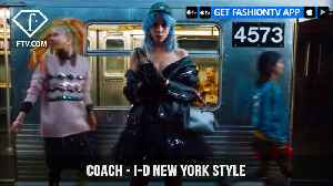 News video: Coach i-D Magazine The A to Z to New York City Style with a Twist | FashionTV | FTV