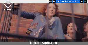 News video: Coach Signature Is More Than Just A Pattern Its Who We Are | FashionTV | FTV