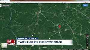 News video: Two killed in Sunday helicopter crash in northern Pennsylvania