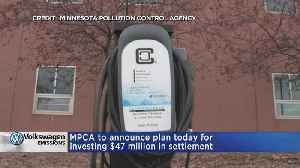 News video: MPCA To Release Plan To Use Of VW Settlement Money