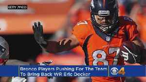 News video: Sanders, Thomas, Keenum Urge Broncos To Bring Back Eric Decker