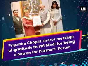 News video: Priyanka Chopra shares message of gratitude to PM Modi for being a patron for Partners' Forum