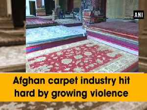 News video: Afghan carpet industry hit hard by growing violence