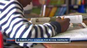 News video: Bankruptcy not uncommon for school districts