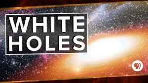 News video: S3 Ep16: White Holes