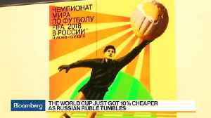 News video: The World Cup Just Got 10% Cheaper as Russian Ruble Tumbles