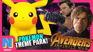 News video: Infinity War Directors TEASE Hawkeye and Peter Dinklage, Pokemon Park Coming to Orlando!   NW News