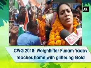 News video: CWG 2018: Weightlifter Punam Yadav reaches home with glittering Gold