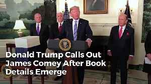 News video: Donald Trump Calls Out James Comey After Book Details Emerge