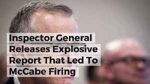 News video: Inspector General Releases Explosive Report That Led To McCabe Firing