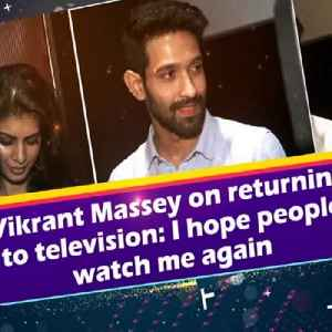 News video: Vikrant Massey on returning to television: I hope people watch me again