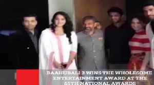 News video: Baahubali 2 Wins The Wholesome Entertainment Award At The 65Th National Awards