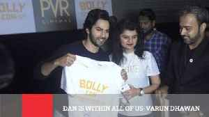 News video: Dan Is Within All Of Us :  Varun Dhawan