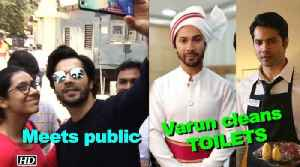 News video: Varun cleans TOILETS, meets public in Mumbai