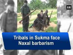 News video: Tribals in Sukma face Naxal barbarism