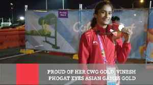 News video: Proud Of Her CWG Gold, Vinesh Phogat Eyes Asian Games Gold