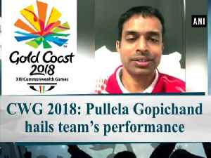 News video: CWG 2018: Pullela Gopichand hails team's performance