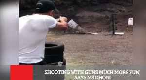 News video: Shooting With Guns Much More Fun, Says MS Dhoni