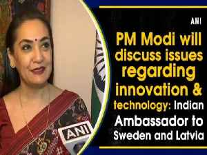 News video: PM Modi will discuss issues regarding innovation & technology: Indian Ambassador to Sweden and Latvia