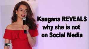 News video: Kangana REVEALS, why she is not on Social Media
