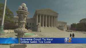 News video: Online Sales Tax Case Goes To Supreme Court