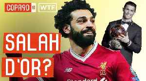 News video: Can Salah Beat Messi and Ronaldo to the 2018 Ballon D'Or? | Walk Talk Football
