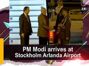 News video: PM Modi arrives at Stockholm Arlanda Airport