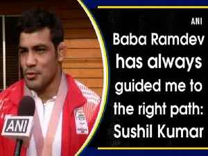 News video: Baba Ramdev has always guided me to the right path: Sushil Kumar